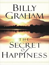 The Secret of Happiness - Graham, Billy