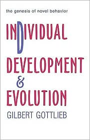 Individual Development and Evolution - Gilbert Gottlieb