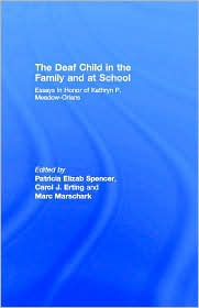 The Deaf Child in the Family and at School - Edited by Patricia Elizab Spencer