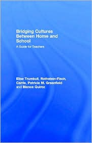 Bridging Cultures Between Home and School - Elise Trumbull, Carrie Rothstein-Fisch, Patricia M. Greenfield, Blanca Quiroz