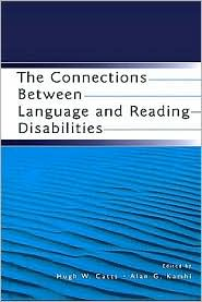 The Connections Between Language and Reading Disabilities - Edited by Hugh W. Catts, Alan G. Kamhi