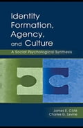 Identity, Formation, Agency, and Culture: A Social Psychological Synthesis - James, Curt