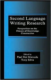Second Language Writing Research - Edited by Paul Kei Matsuda, Tony Silva