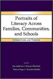 Portraits of Literacy Across Families, Communities, and Schools - Edited by Jim Anderson, Theresa Rogers, Maureen Kendrick, Suzanne Smythe, Contribution by Elsa Auerbach, Contribution by Hourig