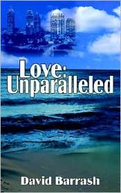 Love: Unparalleled: Unparalleled - David Barrash