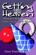 Getting to Heaven: And Other Homilies