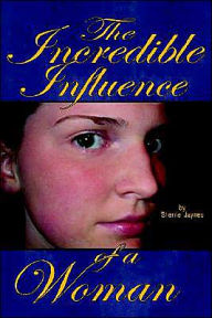The Incredible Influence of a Woman - Sherrie Jaynes