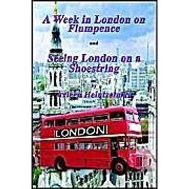 A Week in London on Flumpence-Seeing London on a Shoestring - Arleen Heintzelman