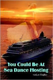 You Could Be At Sea Dance Hosting - Vanlee Hughey