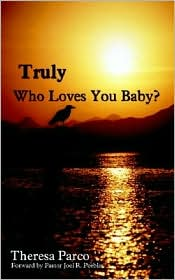 Truly Who Loves You Baby?