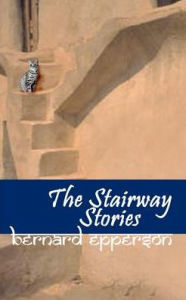 The Stairway Stories - Bernard Epperson