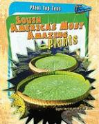 South America's Most Amazing Plants