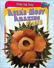 Plant Top Tens: Asia's Most Amazing Plants