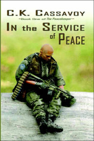 In the Service of Peace - C. K. Cassavoy