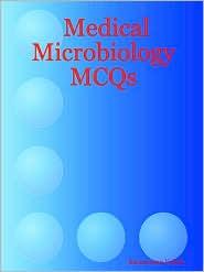 Medical Microbiology MCQs - Kumaresan Veliah