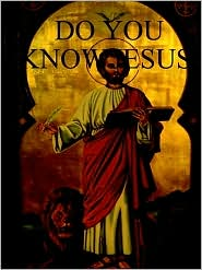 Do you know Jesus - Thomas Allen Bateham