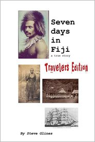 Seven Days in Fiji - Travelers Edition - Steve Glines