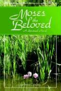 Moses the Beloved - A Historical Novel