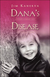 Dana's Disease: A Father's Journey into the World of Diabetes - Jim Kanerva