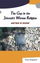 Gap in the Jehovah's Witness Religion and How to Recover - Tracy J. Ringsdorf