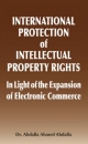 International Protection of Intellectual Property Rights: In Light of the Expansion of Electronic Commerce