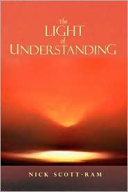 The Light Of Understanding - Nick Scott-Ram