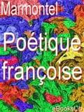 Poétique françoise - Jean François Marmontel