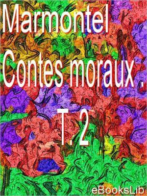 Contes moraux. T. 2