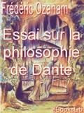 Essai sur la philosophie de Dante - Frédéric Ozanam