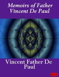Memoirs of Father Vincent De Paul - Father Vincent de Paul