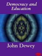 John, Dewey: Democracy and Education