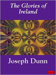 The Glories of Ireland - Joseph Dunn