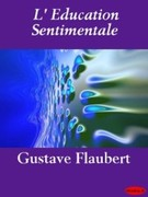 Gustave Flaubert: L´Education Sentimentale