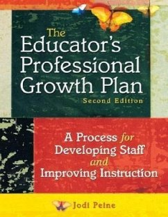 The Educator's Professional Growth Plan: A Process for Developing Staff and Improving Instruction - Peine, Jodi