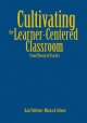 Cultivating the Learner-Centered Classroom - Kaia A. Tollefson; Monica K. Osborn