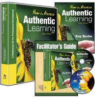 How to Assess Authentic Learning (Multimedia Kit): A Multimedia Kit for Professional Development