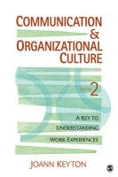 Communication & Organizational Culture: A Key to Understanding Work Experiences