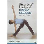 'Stretching' Exercises for Qualitative Researchers - Valerie J. Janesick