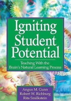 Igniting Student Potential: Teaching with the Brain's Natural Learning Process - Gunn, Angus M. Richburg, Robert W. Smilkstein, Rita