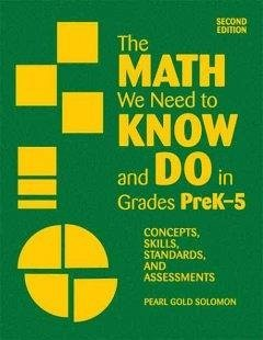 The Math We Need to Know and Do in Grades Prek 5: Concepts, Skills, Standards, and Assessments - Solomon, Pearl G. Solomon, Pearl Gold