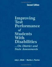 Improving Test Performance of Students with Disabilities...on District and State Assessments - Elliott, Judy L. / Thurlow, Martha L.