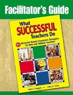 Facilitator's Guide to What Successful Teachers Do: 91 Research-Based Classroom Strategies for New a - Glasgow, Neal A. Hicks, Cathy D.