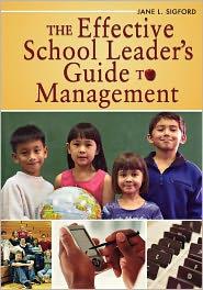 The Effective School Leader's Guide To Management - Jane L. Sigford