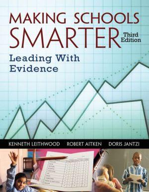 Making Schools Smarter: Leading With Evidence - Kenneth (Ken) A. Leithwood, Robert Aitken, Doris Jantzi