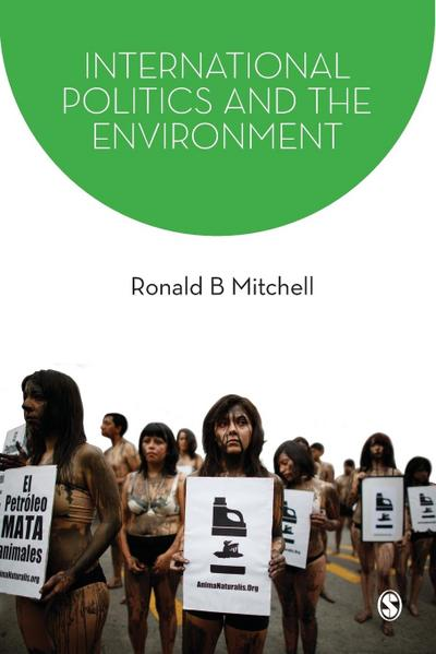 International Politics and the Environment - Ronald K. Mitchell