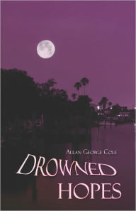 Drowned Hopes - Allan  George Cole