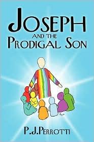 Joseph And The Prodigal Son - P. J. Perrotti