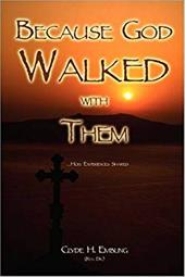 Because God Walked with Them: Holy Experiences Shared - Embling, Clyde H.