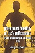 Phenomenal Feeelingz of Life's Philosophies: Lyrical Terminology of Lifes Turning Point