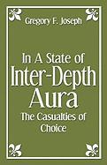 In a State of Inter-Depth Aura: The Casualties of Choice